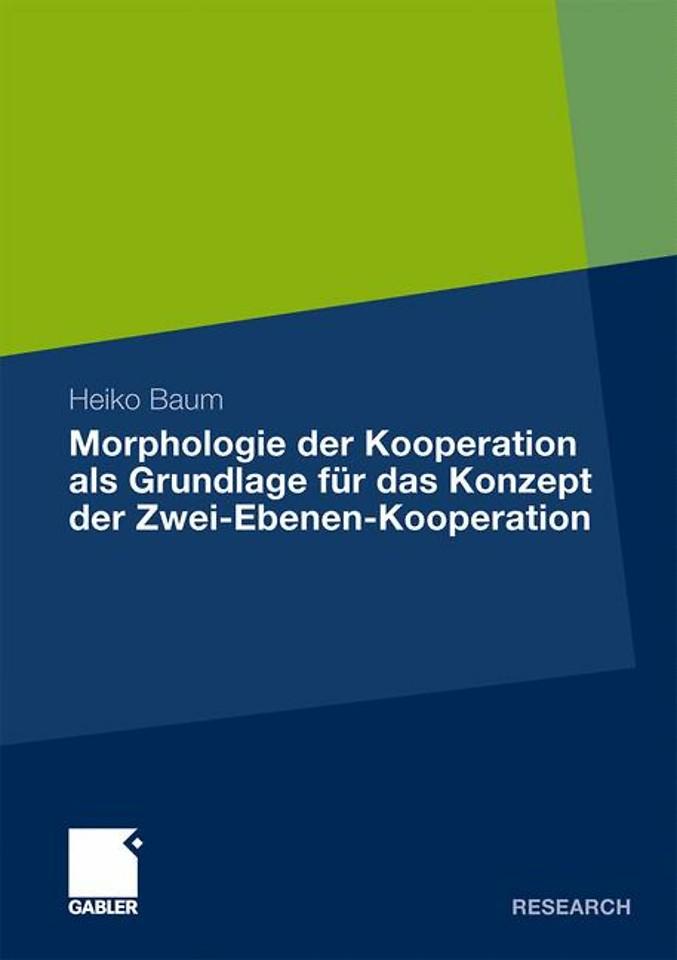 Morphologie der Kooperation als Grundlage für das Konzept der Zwei-Ebenen-Kooperation