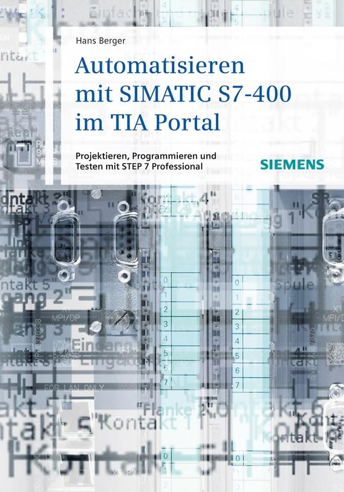 Automatisieren mit SIMATIC S7–400 im TIA Portal