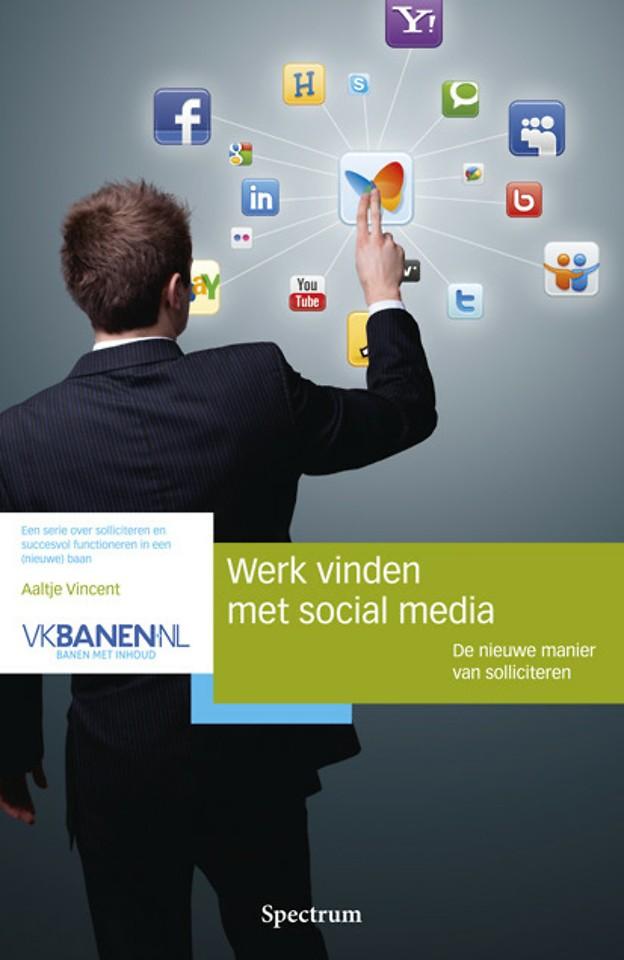 Werk vinden met Social Media (1e druk 2011)