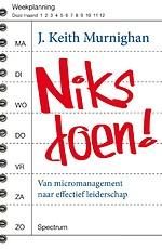 Niks doen! - Van micromanagement naar effectief leiderschap