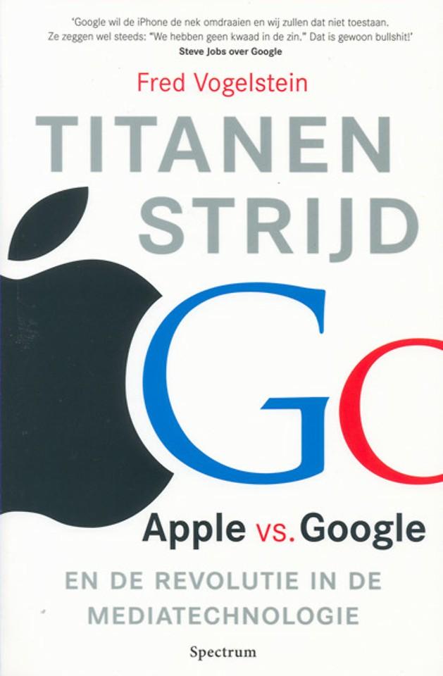Titanenstrijd - Apple vs. Google en de revolutie in de mediatechnologie