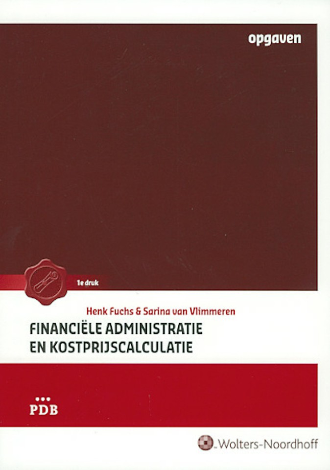 Financiële administratie en kostprijscalculatie - Opgaven- en werkboek