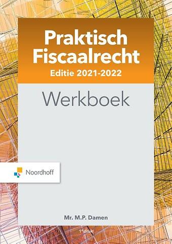 Praktisch Fiscaalrecht - Werkboek editie 2021-2022