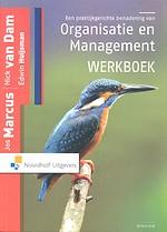 Een praktijkgerichte benadering van Organisatie en Management - Werkboek