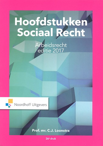 Hoofdstukken Sociaal Recht - Arbeidsrecht editie 2017