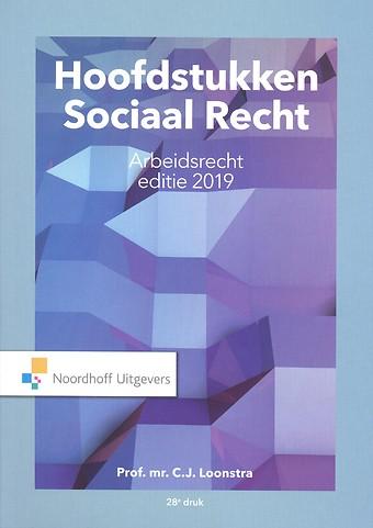Hoofdstukken Sociaal Recht - Arbeidsrecht: editie 2019