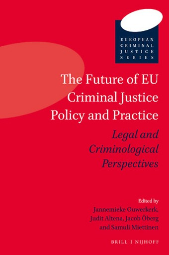 The Future of EU Criminal Justice Policy and Practice