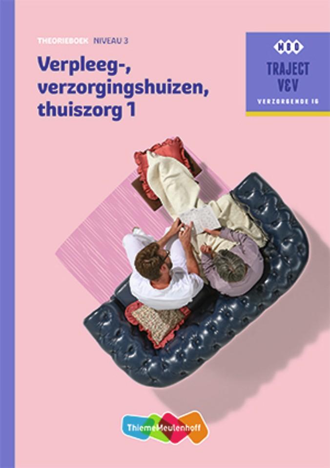 Verpleeg-, verzorgingshuizen, thuiszorg 1 niveau 3 Theorieboek