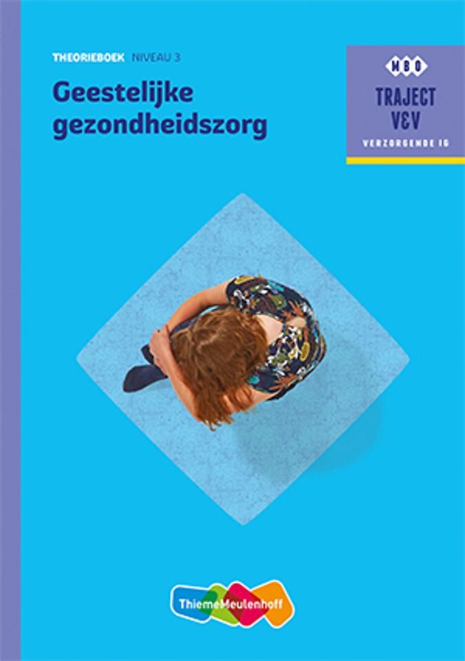 Geestelijke gezondheidszorg MBO traject V&V Verzorgende IG Theorieboek Niveau 3