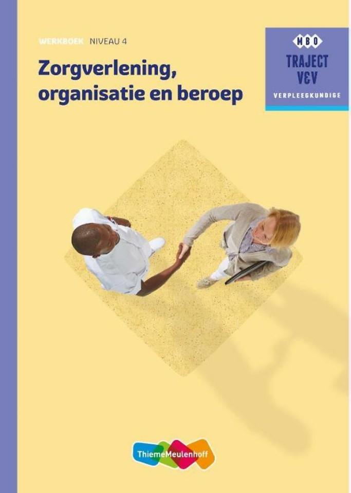 Zorgverlening, organisatie en beroep niveau 4 Werkboek