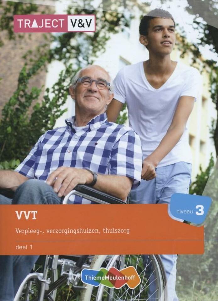 Traject V&V - VVT Verpleeg-, Verzorgingshuizen, Thuiszorg niv 3, deel 1