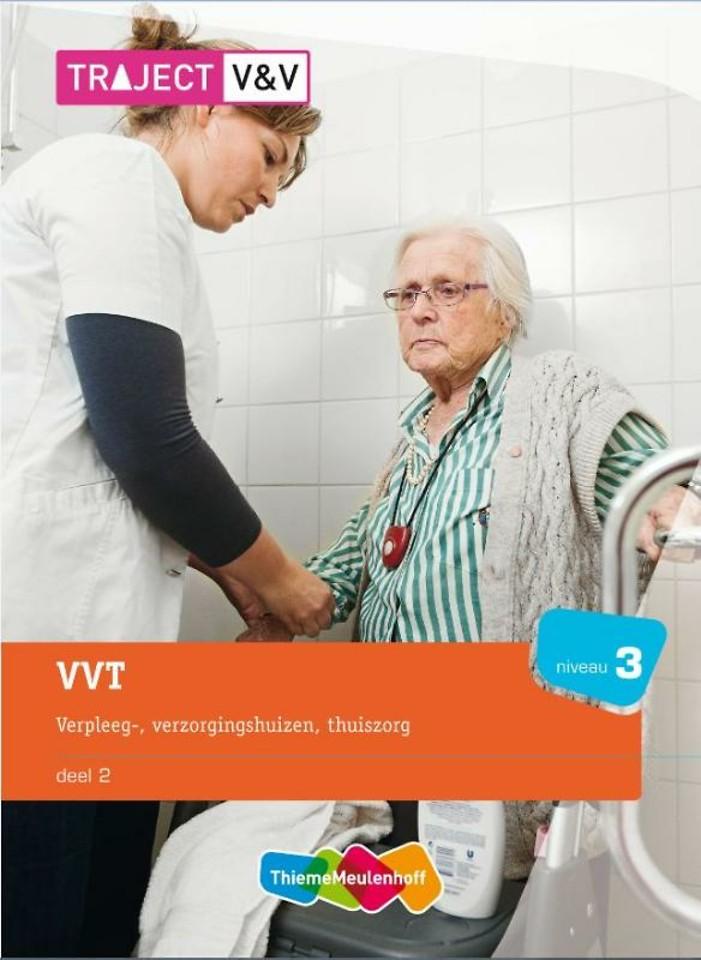 VVT Deel 2 Vepleeg-, verzorgingshuizen, thuiszorg niveau 3