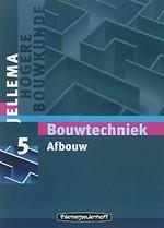 Jellema Bouwtechniek, 5 Afbouw