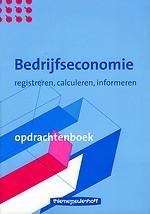 Bedrijfseconomie opdrachtenboek