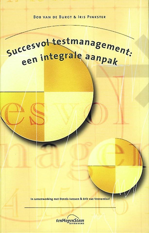 Succesvol testmanagement: een integrale aanpak (2e druk)
