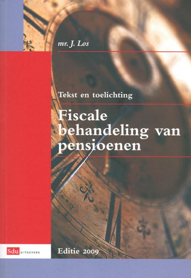 Tekst en toelichting fiscale behandeling van pensioenen editie 2009
