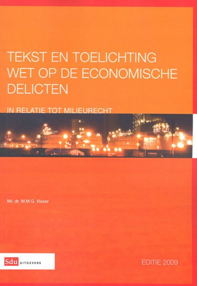 Tekst en toelichting Wet op de economische delicten in relatie tot milieurecht Editie 2009