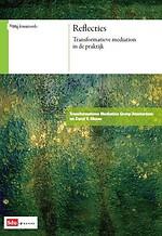 Reflecties - Transformatieve mediation in de praktijk