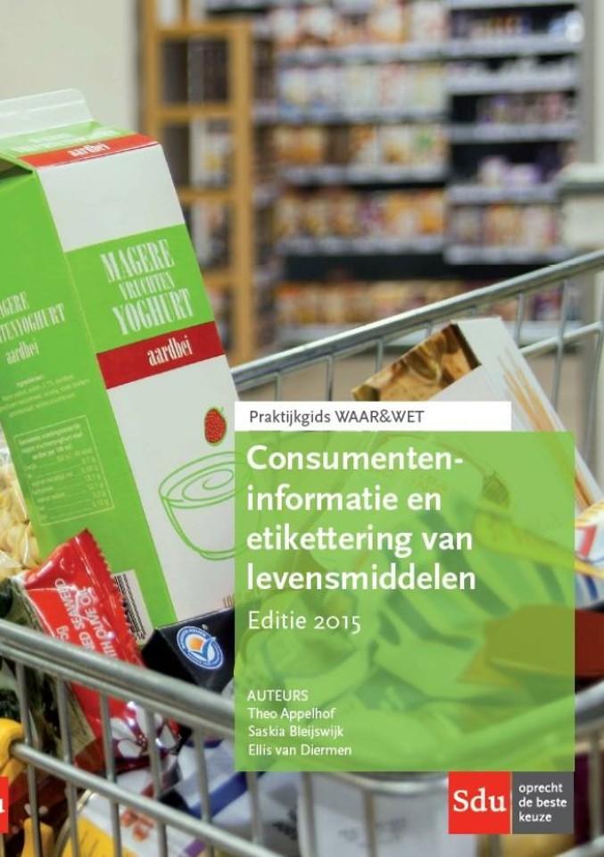 Consumenteninformatie en etikettering van levensmiddelen - Editie 2015