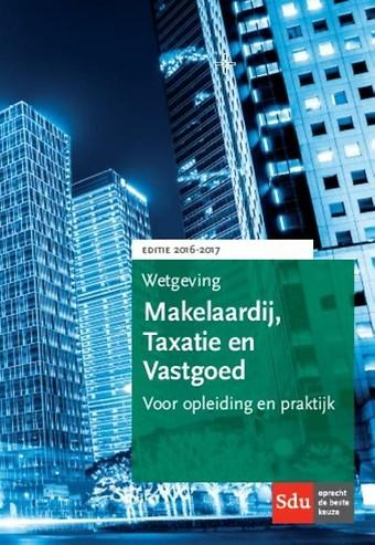 Wetgeving Makelaardij, Taxatie en Vastgoed 2016-2017