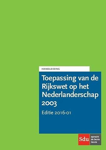 Handleiding Toepassing van de Rijkswet op het Nederlanderschap 2003 - Editie 2016-1