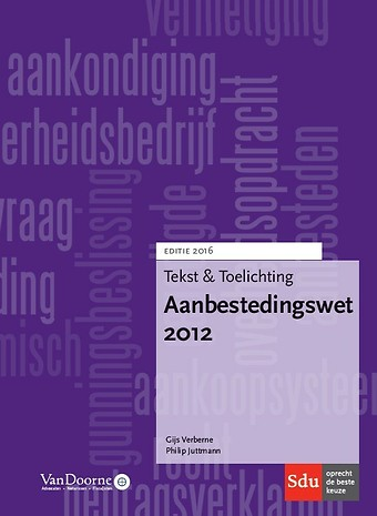 Tekst & Toelichting Aanbestedingswet 2012 - Editie 2016