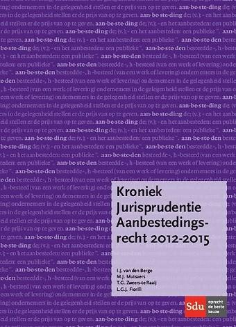 Kroniek Jurisprudentie Aanbestedingsrecht 2012-2015