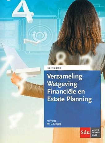Verzameling Wetgeving Financiële en Estate Planning - Editie 2017