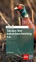 Teksten Wet Natuurbescherming c.a. - editie 2017