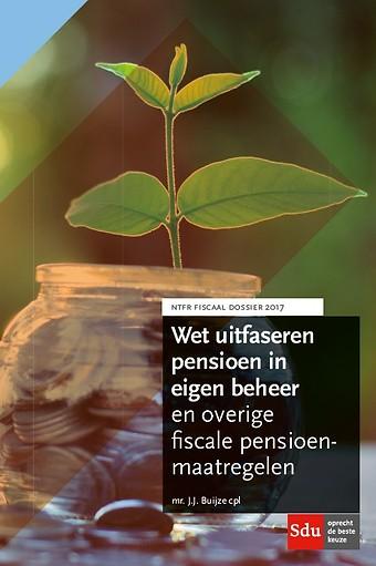 Wet uitfaseren pensioen in eigen beheer en overige fiscale pensioenmaatregelen