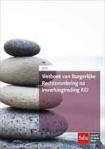 Wetboek van Burgerlijke Rechtsvordering na inwerkingtreding KEI 2017
