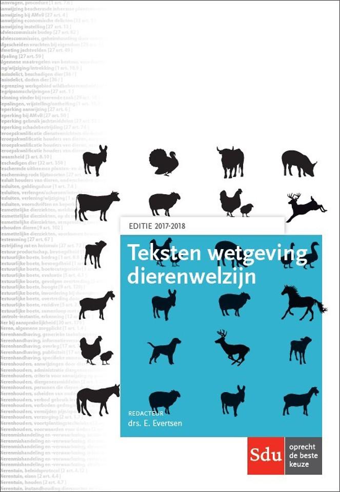 Teksten wetgeving dierenwelzijn - Editie 2017-2018