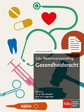 Sdu Wettenverzameling Gezondheidsrecht 2017-2018