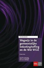 Wegwijs in de gemeentelijke belastingheffing en de Wet WOZ. Editie 2017