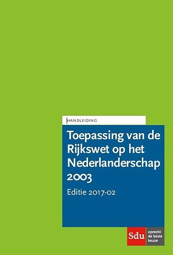 Handleiding voor de toepassing van de Rijkswet op het Nederlanderschap HRWN 2003 - Editie 2017-2
