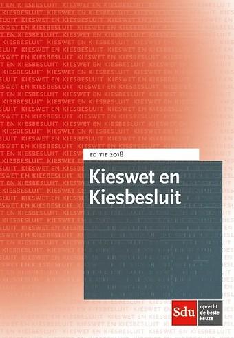 Kieswet en Kiesbesluit - Editie 2018