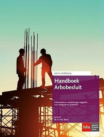 Handboek Arbobesluit - Editie 2018/2019