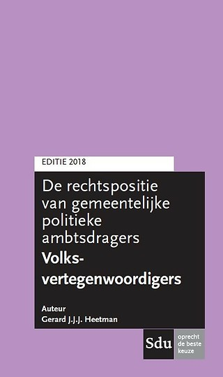 De rechtspositie van gemeentelijke politieke ambtsdragers - Volksvertegenwoordigers - Editie 2018