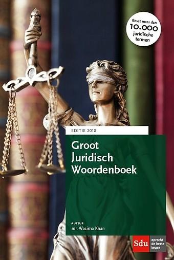 Groot Juridisch Woordenboek - Editie 2018