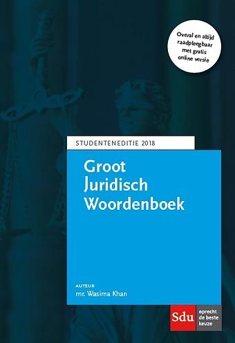 Groot Juridisch Woordenboek - Studenteneditie 2018