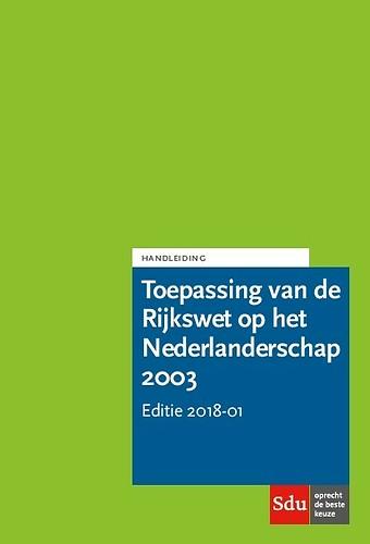Handleiding Toepassing van de Rijkswet op het Nederlanderschap HRWN 2003 - Editie 2018-01