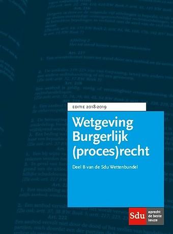 Wetgeving Burgerlijk (proces)recht - Editie 2018-2019