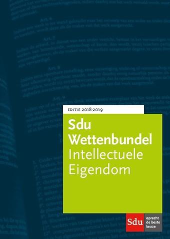 Sdu Wettenbundel Intellectuele Eigendom - Editie 2018-2019