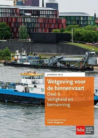 Wetgeving voor de binnenvaart - Deel II: Veiligheid en bemanning - Jaarboek 2019