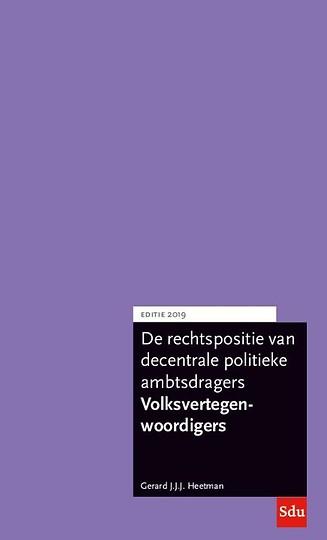 De rechtspositie van decentrale politieke ambtsdragers, Volksvertegenwoordigers. Editie 2019