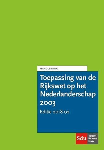 Handleiding Toepassing van de Rijkswet op het Nederlanderschap HRWN 2003 - Editie 2018-02 HRWN Pocket