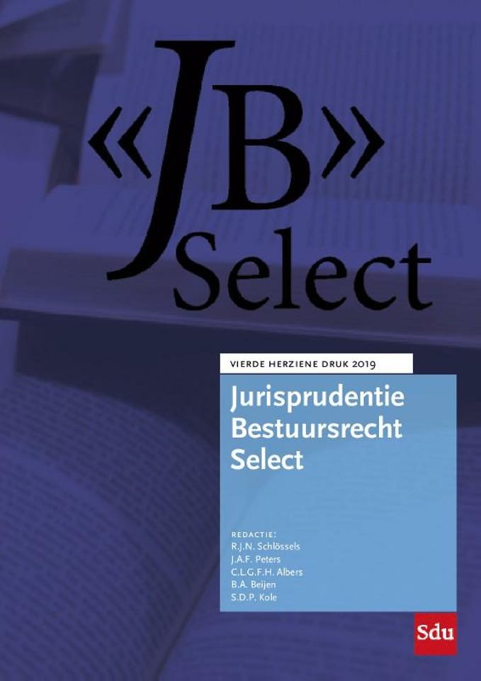Jurisprudentie Bestuursrecht (JB) Select - Editie 2019