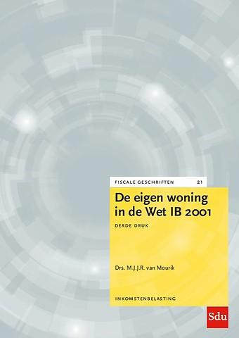 De eigen woning in de Wet IB 2001. Editie 2020