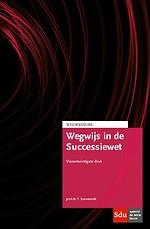 Wegwijs in de Successiewet. Editie 2019