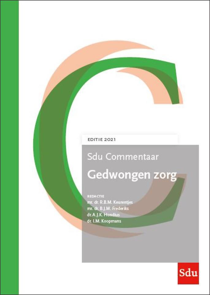 Sdu Commentaar Gedwongen zorg - Editie 2021